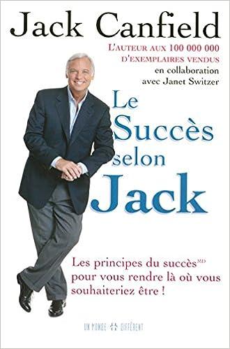 LE SUCCÈS SELON JACK-livre-carrière-créativité-confiance-booster-livres pour-stress-15 livre indispensables-devoloppement personnel-réussite-meilleur-change-vie-livres inspirant-atteindre-objectif-entrepreneur-eta-esprit