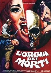 L' Orgia Dei Morti (Ed. Limitata E Numerata) [Italia] [DVD]