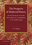 The Prospects of Medieval History, Brooke, Z. N., 1107698472