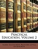 Practical Education, Maria Edgeworth and Richard Lovell Edgeworth, 1147419906