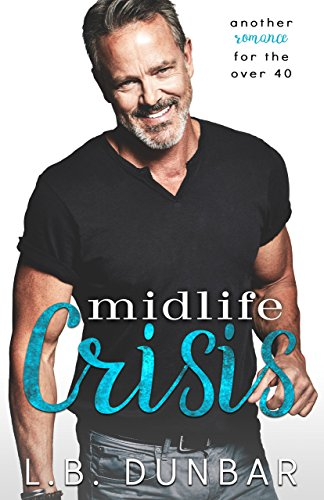 Midlife Crisis: another romance for the over 40 (#sexysilverfoxes)