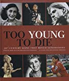 Too Young to Die: 20th century icons that moved generations (English, Dutch and French Edition)