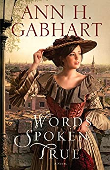 Words Spoken True: A Novel by [Gabhart, Ann H.]