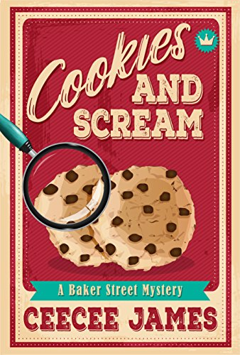 Cookies and Scream (Baker Street Cozy Mysteries Book 2) by [James, CeeCee]