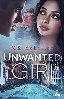 Unwanted Girl by [Schiller, MK]