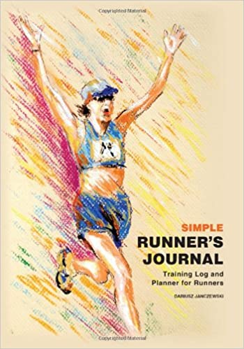 Simple Runners Journal: Training Log and Planner for ...