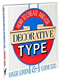 How to Create and Use Decorative Type 9780788158827