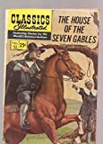 The House of Seven Gables (Classics Illustrated - Gilberton, #52)
