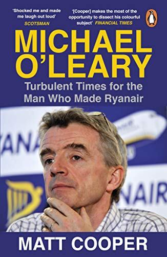 Airline Frills No - Michael O'Leary: Turbulent Times for the Man Who Made Ryanair