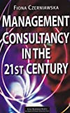 Management Consultancy in the 21st Century 9781557531780