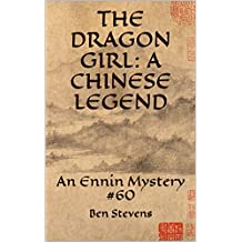 The Dragon Girl: A Chinese Legend: An Ennin Mystery #60