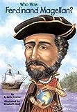 Who Was Ferdinand Magellan?, Sydelle Kramer, 1417636947