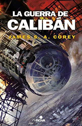 La guerra de Caliban / Caliban's War (The Expanse) (Spanish Edition) [James S.A. Corey] (Tapa Blanda)