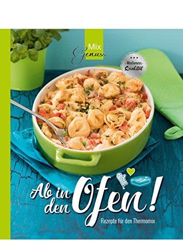 Ab in den Ofen!: Rezepte für den Thermomix Taschenbuch – 15. März 2017 Cornelia Sieder C. T. Wild Verlag 396181001X Backen