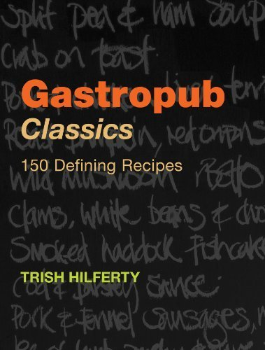 Gastropub Classics by Hilferty. Trish ( 2006 ) Hardcover