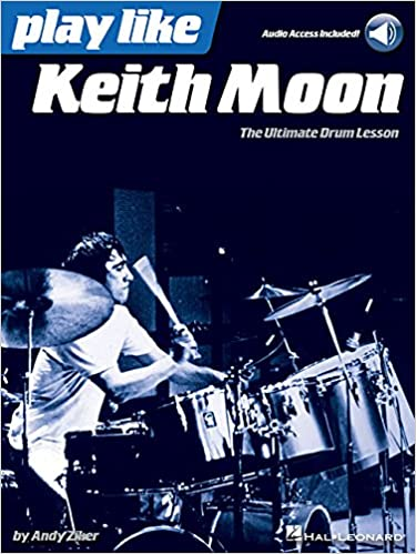 Play like Keith Moon: The Ultimate Drum Lesson Book with Online Audio Tracks