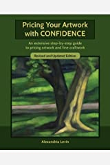 Pricing Your Artwork with Confidence: An extensive step-by-step guide to pricing artwork and fine craftwork Paperback