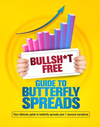 (BULLSH*T FREE GUIDE TO BUTTERFLY SPREADS)