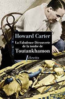 La fabuleuse découverte de la tombe de Toutankhamon, Carter, Howard