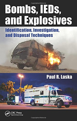 Bombs, IEDs, and Explosives: Identification, Investigation, and Disposal Techniques