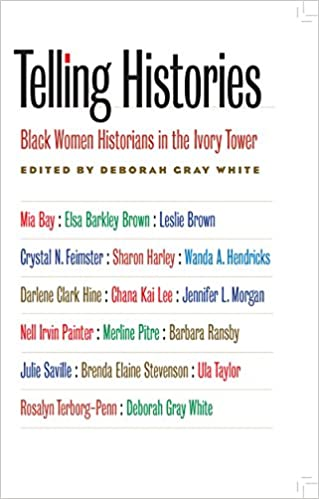 649ecaeae00b Telling Histories  Black Women Historians in the Ivory Tower (Gender and  American Culture) New edition Edition