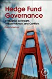 Hedge Fund Governance : Evaluating Oversight, Independence, and Conflicts, Scharfman, Jason, 0128014121
