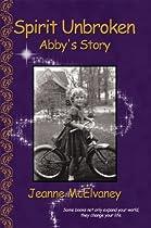 Spirit Unbroken: Abby's Story