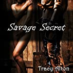 Savage Secret   Tracy Alton