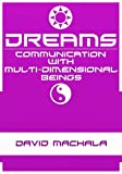 Dreams: Communication with Multi-dimensional Beings