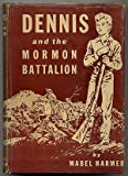 img - for Dennis and the Mormon Battalion book / textbook / text book