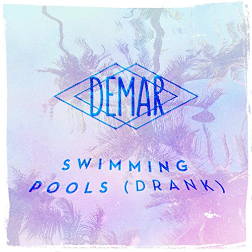 Swimming Pools Drank Explicit By Demar On Amazon Music