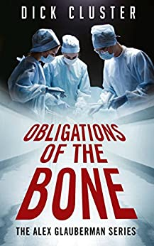 Obligations Of The Bone: Book 3, The Alex Glauberman Mystery Series (The Alex Glauberman Series) by [Cluster, Dick]