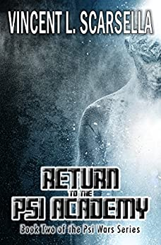 Return to the Psi Academy (Psi Wars! Book 2) by [Scarsella, Vincent L., Fiction, Digital]