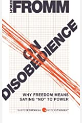"On Disobedience: Why Freedom Means Saying ""No"" to Power (Harper Perennial Modern Thought) Paperback"