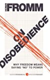 """On Disobedience: Why Freedom Means Saying """"No"""" to Power (Harper Perennial Modern Thought)"""