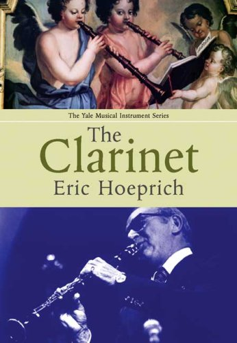 The Clarinet (Yale Musical Instrument Series) PDF