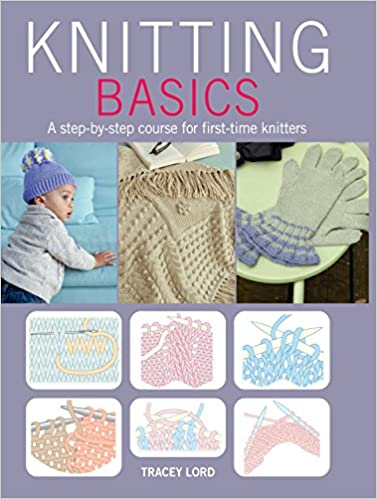 Knitting Basics A Step By Step Course For First Time Knitters