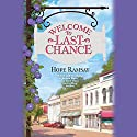 Welcome to Last Chance Audiobook by Hope Ramsay Narrated by Kristin Kalbli