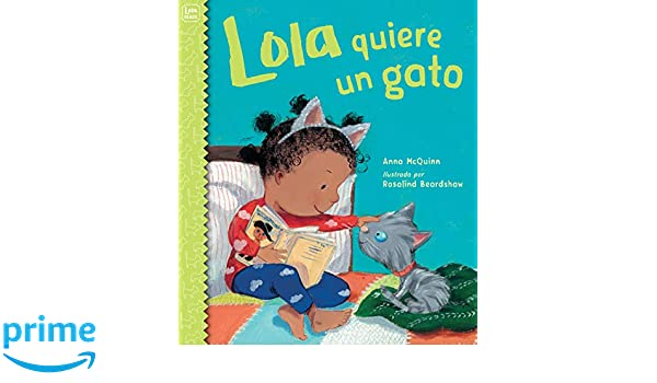 Lola quiere un gato (Spanish Edition): Anna McQuinn, Rosalind Beardshaw: 9781580896702: Amazon.com: Books