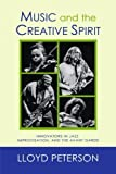 img - for Music and the Creative Spirit: Innovators in Jazz, Improvisation, and the Avant Garde (Studies in Jazz) by Lloyd Peterson (2006-07-27) book / textbook / text book