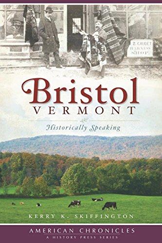 Bristol, Vermont: Historically Speaking (American Chronicles)