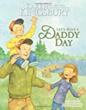 Let's Have a Daddy Day, Karen Kingsbury, 0310712157