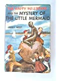 The Happy Hollisters and the Mystery of the Little Mermaid (The Happy Hollisters, No. 18)