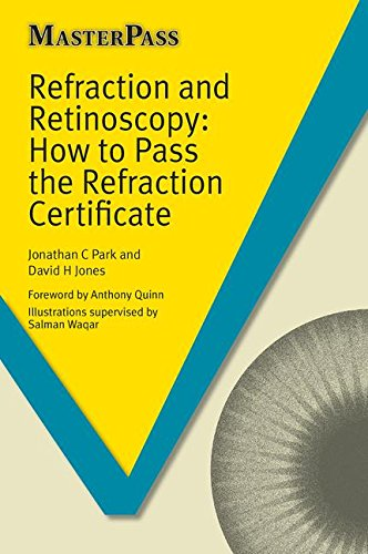 Refraction and Retinoscopy: How to Pass the Refraction Certificate (Masterpass)