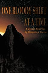 One Bloody Shirt at a Time: A Deputy Ricos Tale Paperback