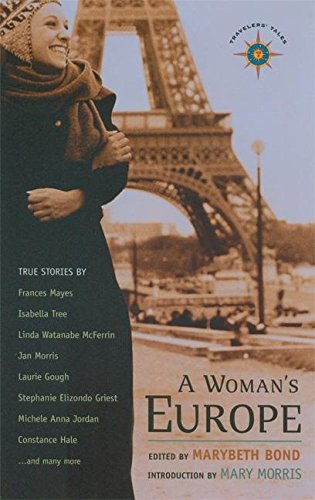 A Woman's Europe: True Stories (Travelers' Tales Guides)