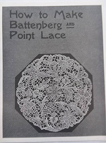 How to Make Battenberg and Point Lace (1981)
