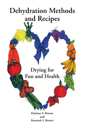 Drying for Fun and Health: Dehydration Methods and Recipes by Ken Brown