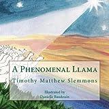 A Phenomenal Llama, Timothy Slemmons, 1490451498