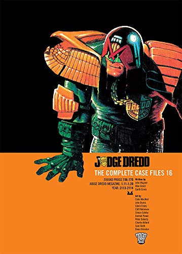Judge Dredd: The Complete Case Files, Vol. 16- 2000 AD Progs 736-775